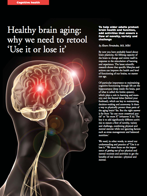 Healthy brain aging: why we need to retool 'Use it or lose it' by Alvaro Fernandez, MA, MBA-1033