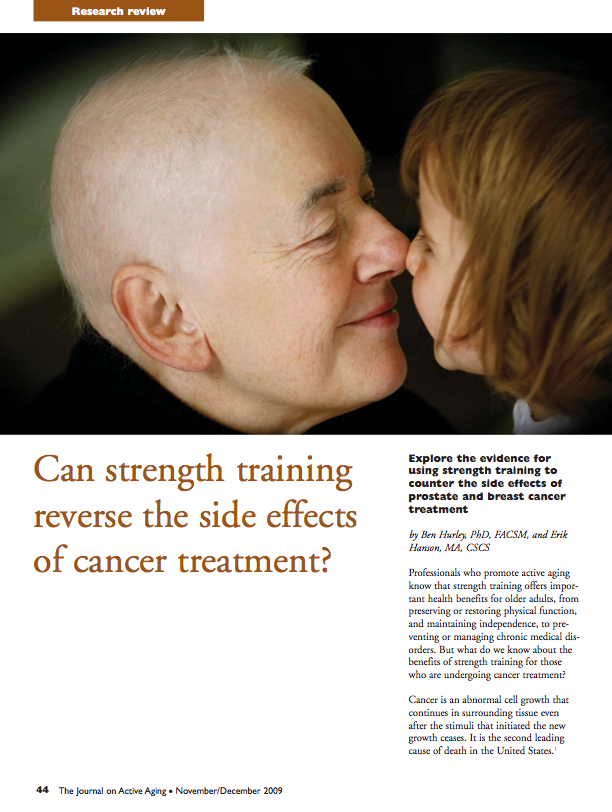 Can strength training reverse the side effects of cancer treatment? by Ben Hurley, PhD, FACSM, and Erik Hanson, MA, CSCS-1066