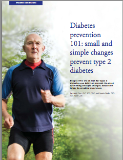 Diabetes prevention 101: small and simple changes prevent type 2 diabetes by Linda Haas, PhC, RN, CDE, and Sandra Burke, PhD, RN, ANP, CDE-1175