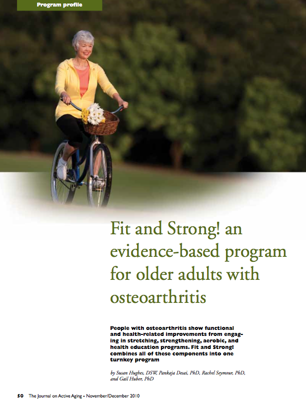 Fit and Strong! an evidence-based program for older adults with osteoarthritis by Susan Hughes, DSW, Pankaja Desai, PhD, Rachel Seymour, PhD, and Gail Huber, PhD-1204