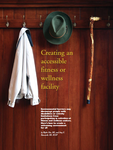 Creating an accessible fitness or wellness facility by Blythe Hiss, MS, and Amy E. Rauworth, MS, RCEP-1231