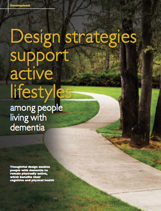 Design strategies support active lifestyles among people living with dementia by Margaret Calkins, PhD, CAPS, EDAC-1432