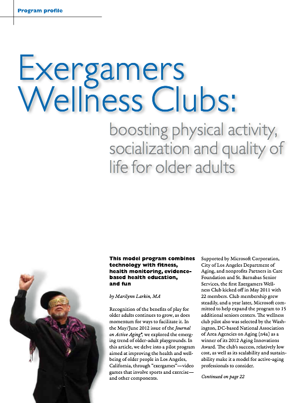 Exergamers Wellness Clubs: boosting physical activity, socialization and quality of life for older adults by Marilynn Larkin, MA-1501