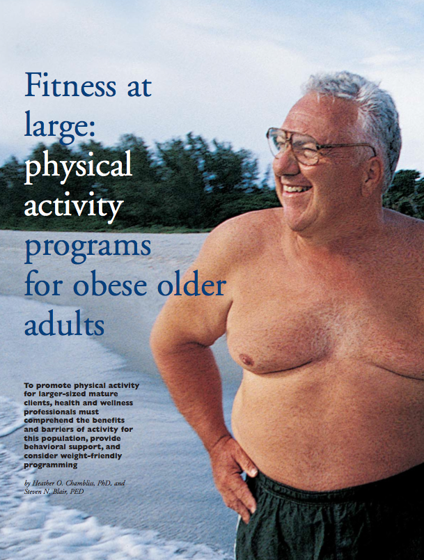 Fitness at large: physical activity programs for obese older adults by Heather O. Chambliss, PhD, and Steven N. Blair, PED-327
