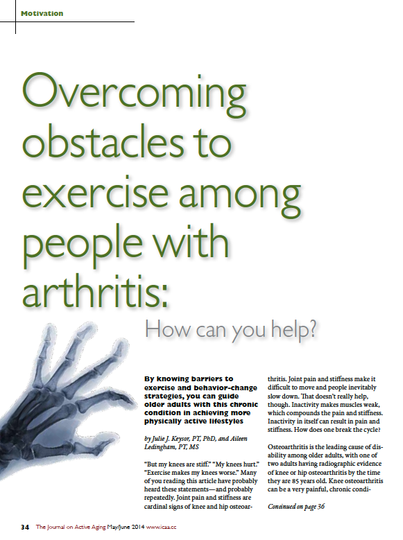Overcoming obstacles to exercise among people with arthritis: How can you help? by Julie J. Keysor, PT, PhD, and Aileen Ledingham, PT, MS-4794