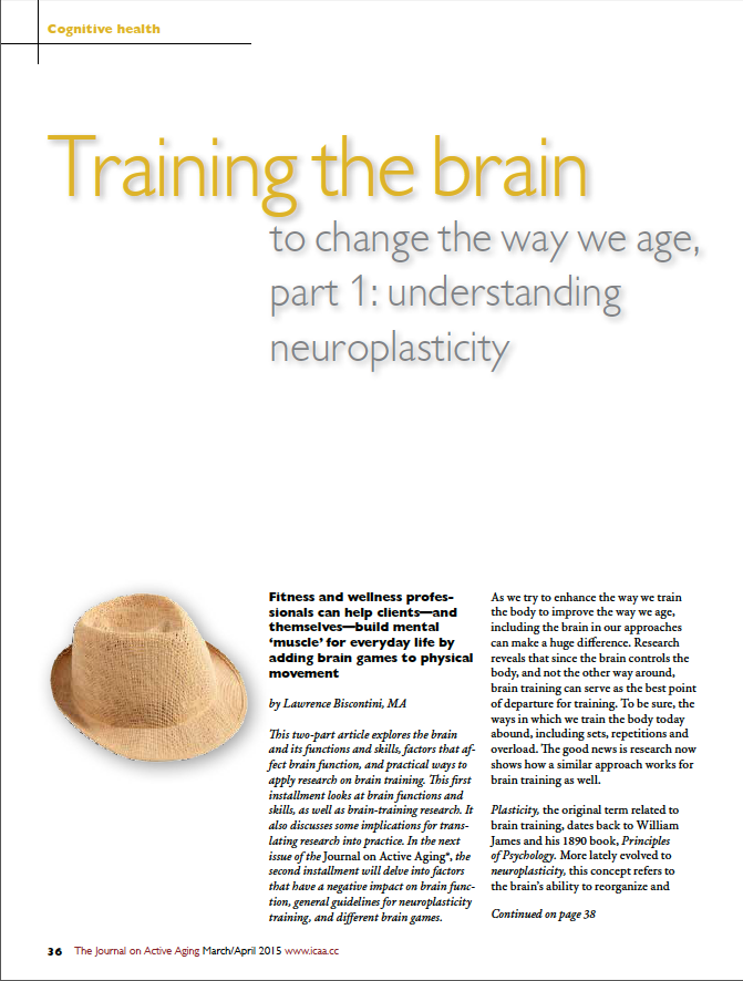 Training the brain to change the way we age, part 1: understanding neuroplasticity by Lawrence Biscontini, MA-5344