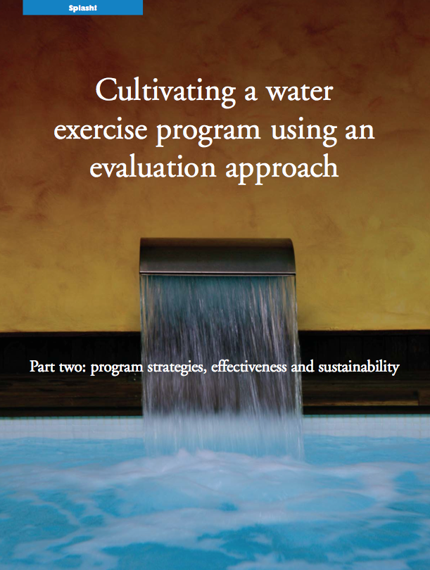 Cultivating a water exercise program using an evaluation approach  Part two: program strategies, effectiveness and sustainability by Mary E. Sanders, PhD, FASM-940